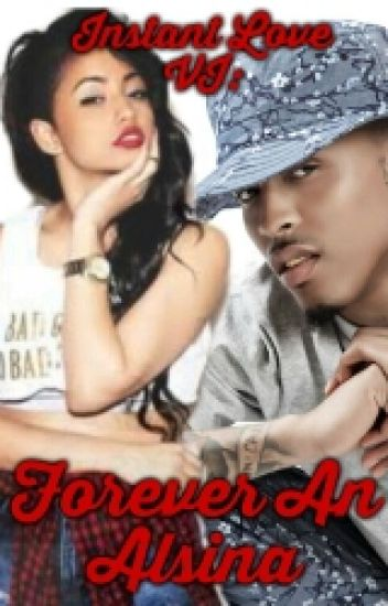 Instant Love VI: Forever An Alsina {Hexalogy: August Alsina Story}