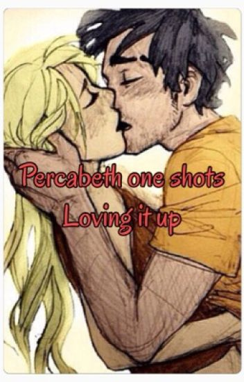 Percabeth one shots loving it up
