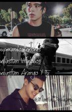 Superando Temores. (Sebastián Villalobos, Sebastián Arango Y Tu) Terminada ♥ by MariaA0815
