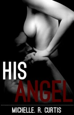 His Angel(Erotic Romance #2) by CookieX_