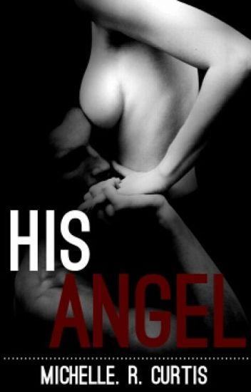 His Angel(Erotic Romance #2)