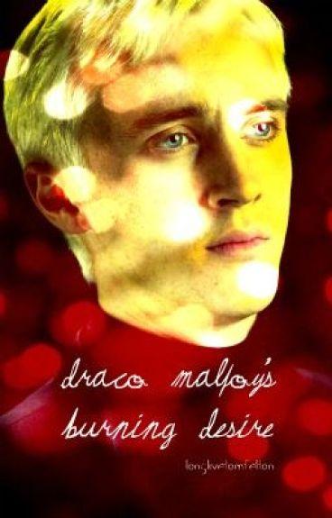 Draco Malfoy's Burning Desire (WATTY AWARDS 2011)