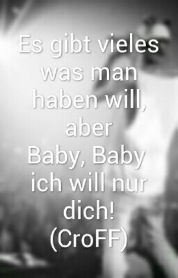 Baby Baby ich will dich