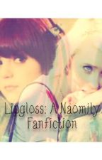Lipgloss: A Naomily Fanfiction by TheUniversal