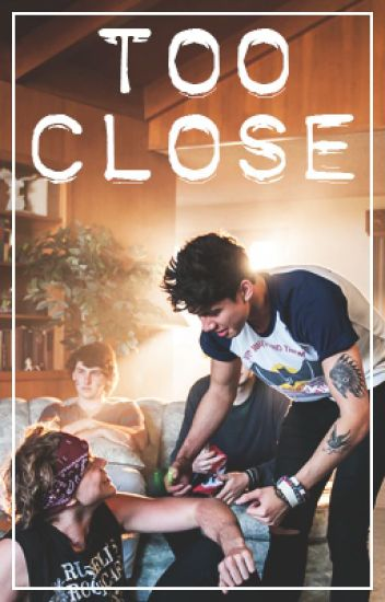 Too Close || Cashton (WAYF/JS spin-off)