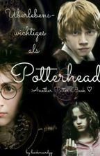 Überlebenswichtiges als Potterhead | Harry Potter  by bookneardyy