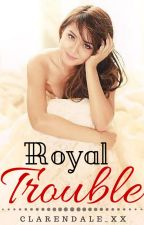 Royal Trouble [Kathniel Fanfic] by clarendale_xx
