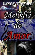 Melodia do Amor- Volume Único [Degustação] by LuanaTogashi
