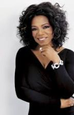 Oprah Winfreys amazing life by Secret-Girl1