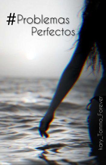 #Problemas Perfectos (Louis y Tu)(Segunda Temporada de NP)
