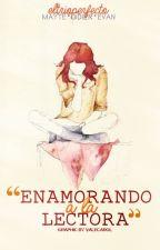 Enamorando a la lectora © [#1] by ElTrioPerfecto