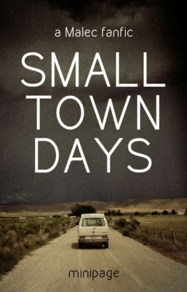 Small Town Days [Malec]