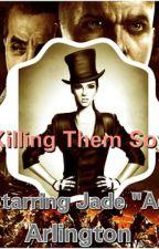Killing Them Softly [ON HOLD] by Dressiestsphinx