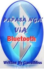 Papasa nga ,Via - Bluetooth❤ by GaeulMiss