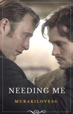 Needing me (Hannigram) by MurakiLovesg