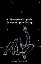 a stargazer's guide to never growing up (REHAUL) by rhaps0dic