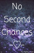 No Second Chances by angeliq_vargas