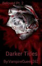 Darker Tides by VampireQueen262