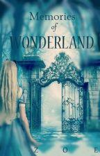 Memories of Wonderland   *** by ZoedLX