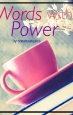 Words with power by Constellation16