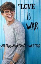 Love Is War [Mikey Murphy] by WritingWhatComes