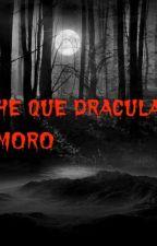 La noche en la que Drácula se enamoro. by Alohomora10142