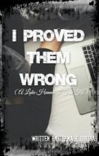 I Proved Them Wrong by little_miss_Hemmo96