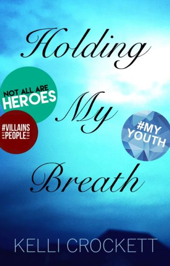 Holding My Breath [Wattys 2016]