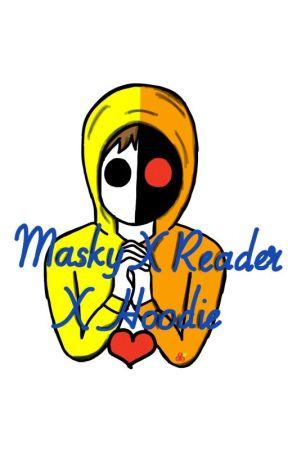 Masky X Reader X Hoodie by Renny7979