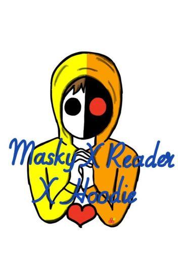 Masky X Reader X Hoodie
