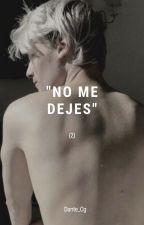 No me dejes -2 (Draco Malfoy) by MirandaCgCirculo