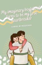 ✔My Imaginary Boyfriend turns to be My 1st Heart Breaker [RanzKyle FF] by missayaaa