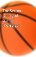 The Second Demigod Games (Roleplay) by tcasey5