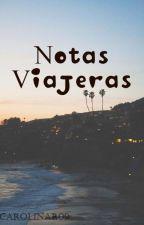 Notas Viajeras by CarolinaR09