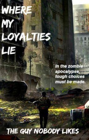 Where My Loyalties Lie