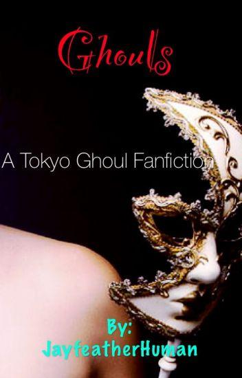 Ghouls- A Kaneki X reader fanfiction