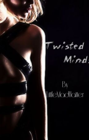 Twisted Minds (Private) by LittleMadHatter