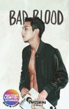 Bad Blood (boyxboy)(bromance) © by thisShin
