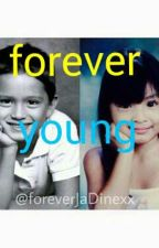 Forever Young (oneshot)a jadine fanfic by ichiebutterfly