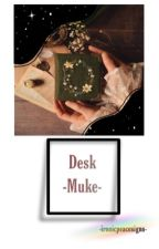 Desk °Muke° (Boyxboy) by IronicPeaceSigns