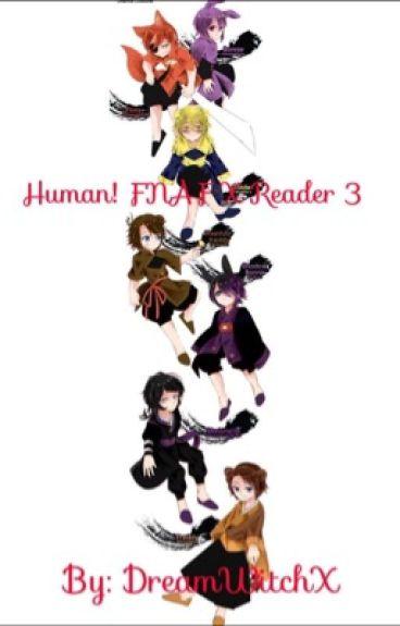 Human FNAF x Reader 3