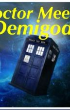 Doctor Meets DemiGod by Fangirling1O1