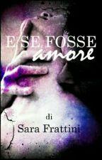 E Se Fosse Amore by sarastar79