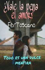 ¿Vale la pena el amor? by FerToscano