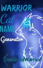 Warrior Cat Name Generator by DestinedWarrior