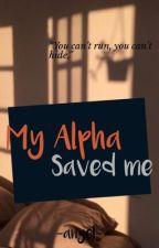 My Alpha Saved Me by aletananda