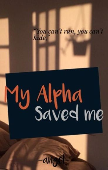 My Alpha Saved Me