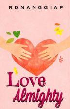 Love Almighty by rdnanggiap