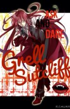 Ask and Dare Grell Sutcliff by __grell_sutcliff__