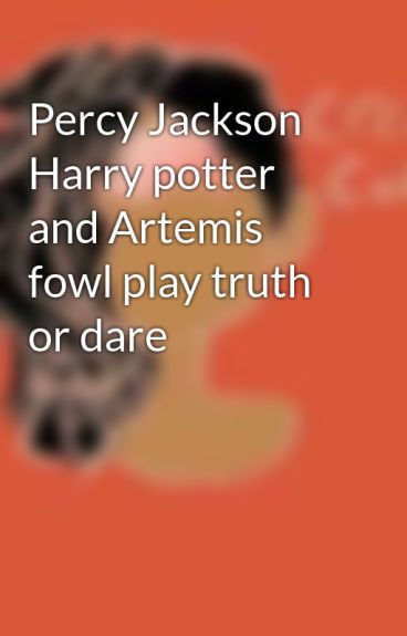 Percy Jackson Harry potter and Artemis fowl play truth or ...